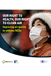 Our right to health, our right to clean air: Improving air quality to address NCDs