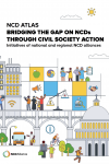 NCD Atlas - Bridging the Gap on NCDs through Civil Society Action