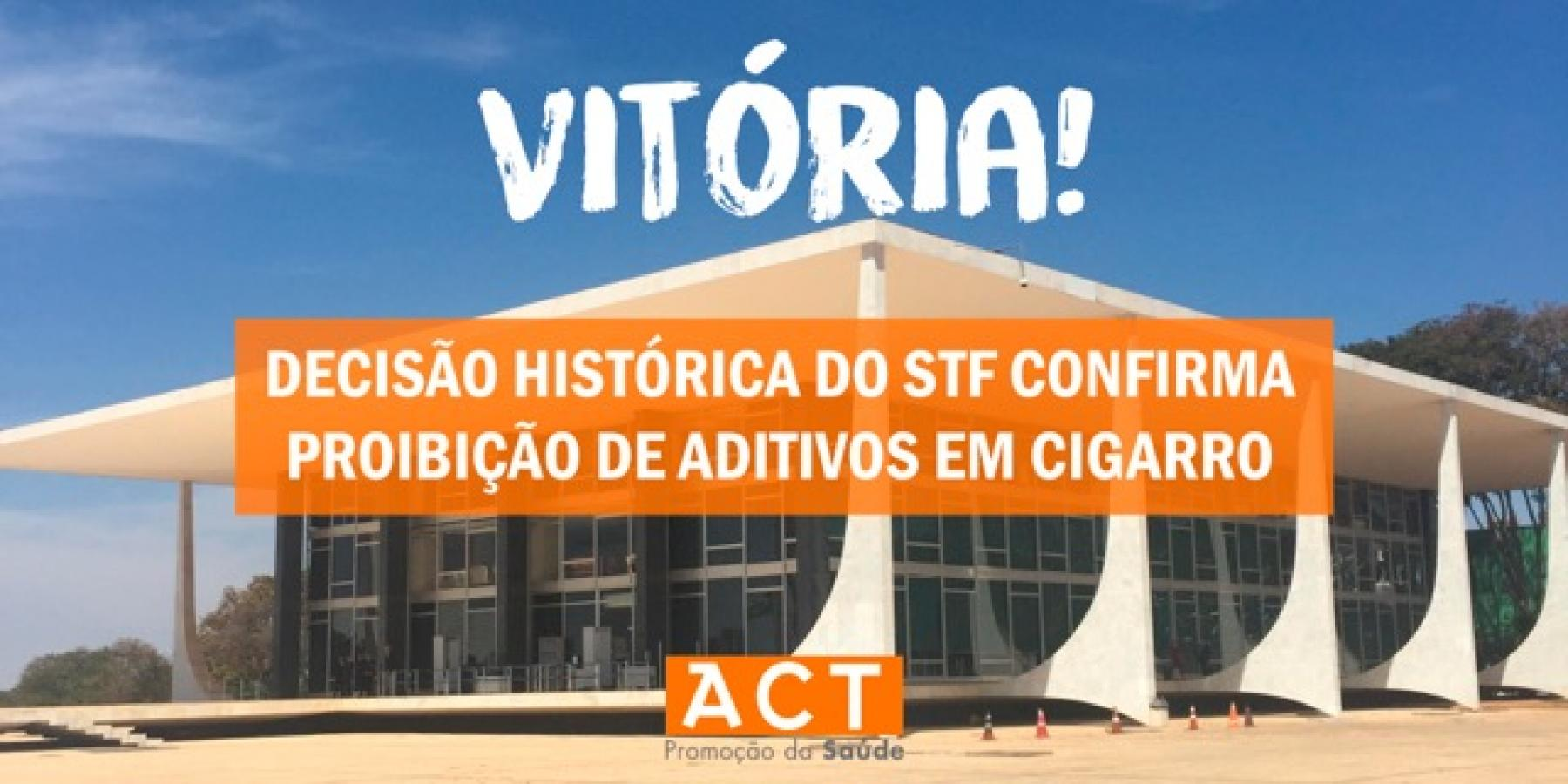 Graphic with the following text (in Portuguese) Victory! Historic decision by Brazil's Supreme Court prohibits additives in tobacco products
