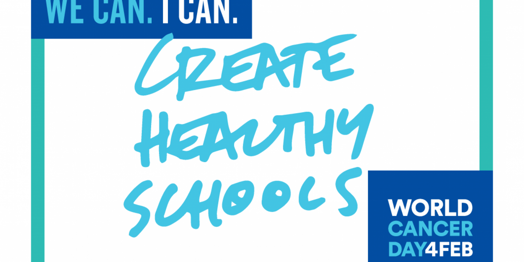 Graphic for World Cancer Day 2018 that says, Create Healthy Schools
