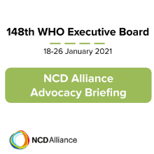 NCD Alliance Advocacy Briefing for World Health Organization 148th Executive Board 2021 (EB148)