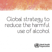 Global strategy to reduce the harmful use of alcohol