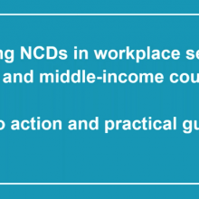 Healthy Workplaces: Tackling NCDs in workplace settings in low- and middle-income countries - webinar