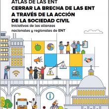Atlas de las ENT - Cerrar la brecha de las ENT a través de la acción de la sociedad civil