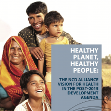 Healthy Planet, Healthy People: The NCD Alliance Vision for Health in the Post-2015 Development Agenda