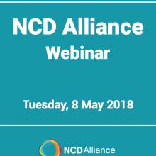 NCD Alliance Webinar, 8 May 2018