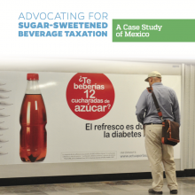 Case study: Advocating for Sugar-Sweetened Beverage Taxation in Mexico