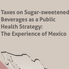 Taxes on Sugar-sweetened Beverages as a Public Health Strategy: The Experience of Mexico