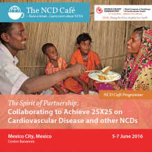 NCD Café Programme at World Congress of Cardiology and Cardiovascular Health 2016