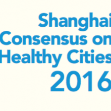 Shanghai Consensus on Healthy Cities 2016