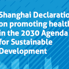 Shanghai Declaration on promoting health in the 2030 Agenda for Sustainable Development