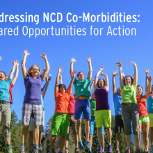 Addressing NCD Co-Morbidities: Shared Opportunities for Action