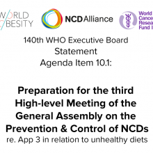 140th WHO EB: Agenda Item 10.1: Preparation for the third High-level Meeting of the General Assembly on the Prevention and Control of NCDs, to be held in 2018 - Joint statement on Appendix 3 in relation to unhealthy diets