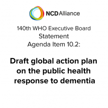 140th WHO EB Agenda Item 10.2: Draft global action plan on the public health response to dementia - Statement