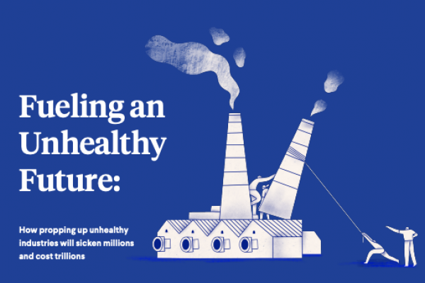 Fueling an Unhealthy Future - Brief