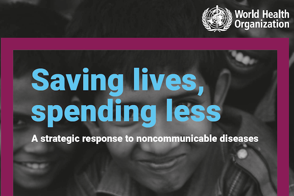 Saving lives, spending less: New WHO investment case for NCDs