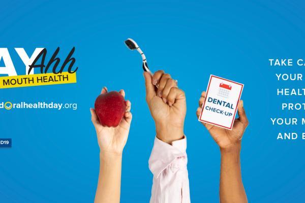 Integrate oral health into the broader health agenda – World Oral Health Day 2019